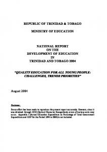 REPUBLIC OF TRINIDAD & TOBAGO MINISTRY OF EDUCATION NATIONAL REPORT ON THE DEVELOPMENT OF EDUCATION IN TRINIDAD AND TOBAGO 2004