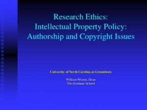 Research Ethics: Intellectual Property Policy: Authorship and Copyright Issues