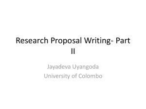 Research Proposal Writing- Part II. Jayadeva Uyangoda University of Colombo