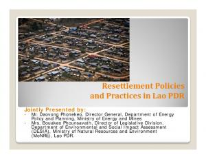 Resettlement Policies and Practices in Lao PDR Jointly Presented by: