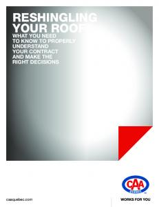 RESHINGLING YOUR ROOF WHAT YOU NEED TO KNOW TO PROPERLY UNDERSTAND YOUR CONTRACT AND MAKE THE RIGHT DECISIONS