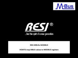 RESI-MBUSx-MODBUS. HOWTO map MBUS values to MODBUS registers