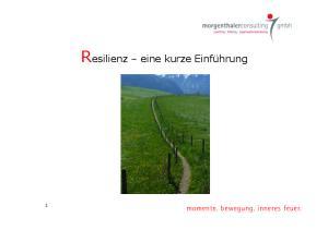 Resilienz eine kurze Einführung. momente. bewegung. inneres feuer