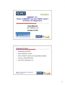RESNET 101 What is RESNET and the HERS Index? A Primer for Beginners