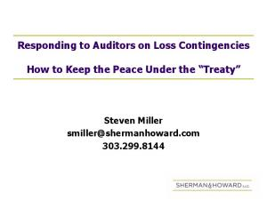Responding to Auditors on Loss Contingencies. How to Keep the Peace Under the Treaty. Steven Miller