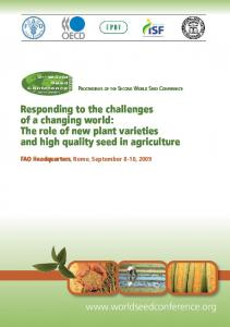 Responding to the challenges of a changing world: The role of new plant varieties and high quality seed in agriculture