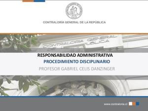 RESPONSABILIDAD ADMINISTRATIVA PROCEDIMIENTO DISCIPLINARIO PROFESOR GABRIEL CELIS DANZINGER