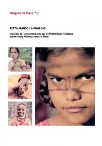 RESTAURANDO LA DIGNIDAD. Una Caja de Herramientas para que las Comunidades Religiosas acaben con la Violencia contra la Mujer