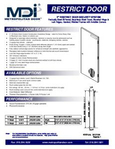 RESTRICT DOOR RESTRICT DOOR FEATURES AVAILABLE OPTIONS PERFORMANCE