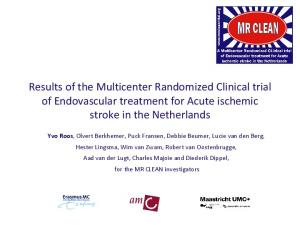 Results of the Multicenter Randomized Clinical trial of Endovascular treatment for Acute ischemic stroke in the Netherlands