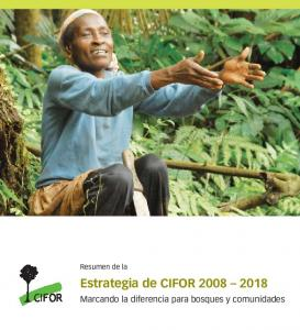 Resumen de la. Estrategia de CIFOR CIFOR. Marcando la diferencia para bosques y comunidades