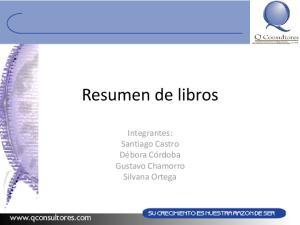 Resumen de libros. Integrantes: Santiago Castro Débora Córdoba Gustavo Chamorro Silvana Ortega