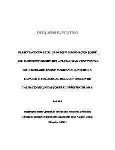 RESUMEN EJECUTIVO PRESENTACION PARCIAL DE DATOS E INFORMACION SOBRE LOS LIMITES EXTERIORES DE LA PLATAFORMA CONTINENTAL