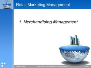 Retail Marketing Management. 1. Merchandising Management