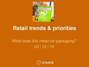 Retail trends & priorities. What does this mean for packaging?
