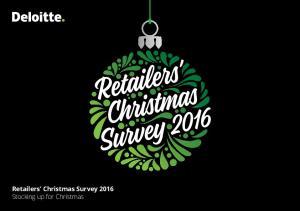 Retailers Christmas Survey 2016 Stocking up for Christmas