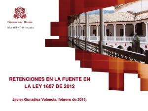 RETENCIONES EN LA FUENTE EN LA LEY 1607 DE 2012