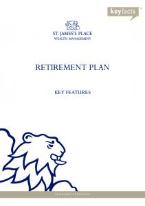 RETIREMENT PLAN KEY FEATURES RETIREMENT PLANNING