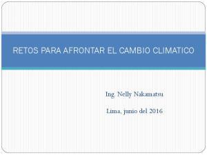 RETOS PARA AFRONTAR EL CAMBIO CLIMATICO