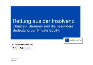Rettung aus der Insolvenz. Chancen, Barrieren und die besondere Bedeutung von Private Equity. In Zusammenarbeit mit: