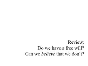 Review: Do we have a free will? Can we believe that we don t?