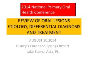REVIEW OF ORAL LESIONS ETIOLOGY, DIFFERENTIAL DIAGNOSIS AND TREATMENT