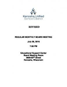 REVISED REGULAR MONTHLY BOARD MEETING. July 26, :00 PM. Educational Support Center Board Meeting Room nd Street Kenosha, Wisconsin