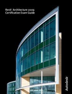 Revit Architecture 2009 Certification Exam Guide
