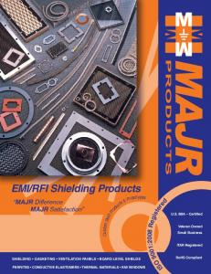 RFI Shielding Products. MAJR Difference MAJR Satisfaction. U.S. SBA Certified. Veteran Owned Small Business. ITAR Registered