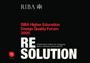 RIBA Higher Education Design Quality Forum 2009 RE SOLUTION. Architectural solutions for a changing higher education sector in the UK
