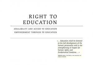 RIGHT TO EDUCATION AVAILABILITY AND ACCESS TO EDUCATION EMPOWERMENT THROUGH TO EDUCATION