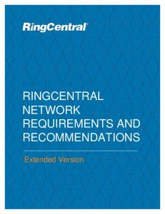 RINGCENTRAL NETWORK REQUIREMENTS AND RECOMMENDATIONS. Extended Version