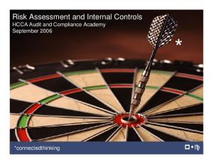 Risk Assessment and Internal Controls HCCA Audit and Compliance Academy September *connectedthinking