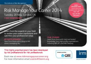 Risk Manage Your Career 2014 Tuesday 20 May, London, UK