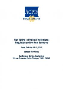 Risk Taking in Financial Institutions, Regulation and the Real Economy