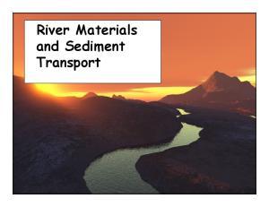 River Materials and Sediment Transport