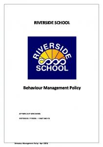 RIVERSIDE SCHOOL. Behaviour Management Policy