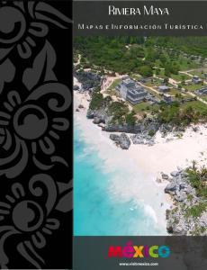 Riviera Maya. M a p a s e I n f o r m a c i ó n T u r í s t i c a