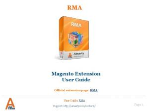 RMA Magento Extension User Guide Official extension page: RMA