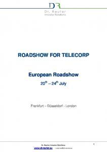 ROADSHOW FOR TELECORP. European Roadshow
