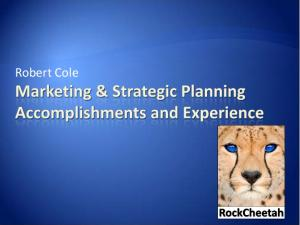 Robert Cole - Marketing & Strategic Planning Experience