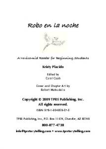 Robo en la noche. A Novice-mid Reader for Beginning Students. Kristy Placido. Edited by Carol Gaab. Cover and Chapter Art by Robert Matsudaira