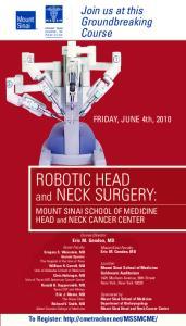ROBOTIC HEAD. MOUNT SINAI SCHOOL OF MEDICINE HEAD and NECK CANCER CENTER. Course Director. Eric M. Genden, MD