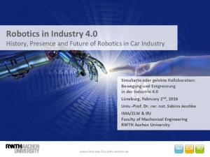 Robotics in Industry 4.0 History, Presence and Future of Robotics in Car Industry