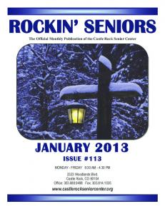 ROCKIN SENIORS. The Official Monthly Publication of the Castle Rock Senior Center JANUARY 2013 ISSUE #113