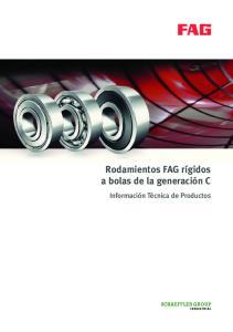 Rodamientos FAG rígidos a bolas de la generación C. Información Técnica de Productos