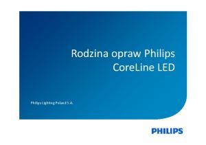 Rodzina opraw Philips CoreLineLED. Philips Lighting Poland S.A