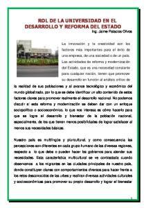 ROL DE LA UNIVERSIDAD EN EL DESARROLLO Y REFORMA DEL ESTADO Ing. Jaime Palacios Olivos