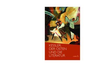 Roland S. Kamzelak (Hrsg.) KESSLER, DER OSTEN UND DIE LITERATUR