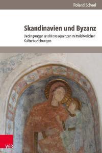 Roland Scheel, Skandinavien und Byzanz